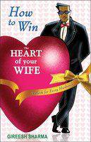 How to Win the Heart of Your Wife