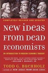 New Ideas from Dead Economists : An Introduction to Modern Economic Thought