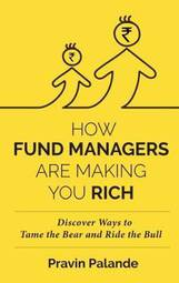 HOW FUND MANAGERS ARE MAKING YOU RICH : Discover Ways to Tame the Bear and Ride the Bull
